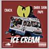 Crack & DarkSkin Papi - ICE CREAM FREESTYLE