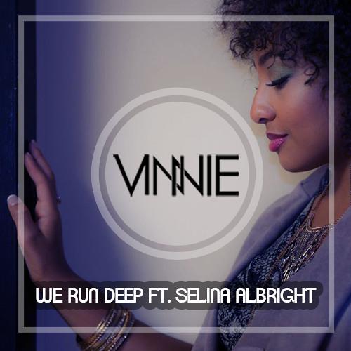 We Run Deep Ft. Selina Albright