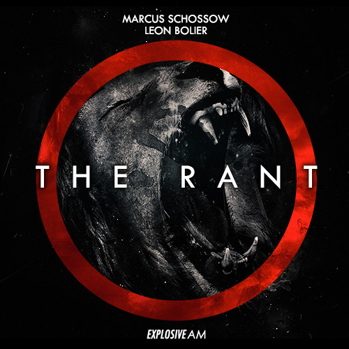 Marcus Schossow & Leon Bolier - The Rant (Original Mix)