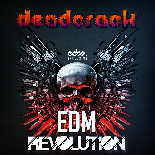 Deadcrack - EDM Revolution [EDM.com Exclusive]