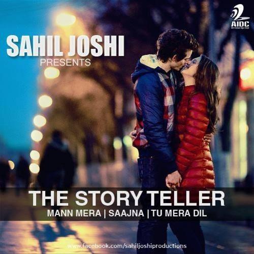 Sahil Joshi presents The StoryTeller - Mann Mera feat. Gajendra Verma