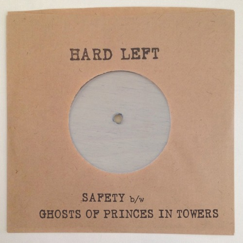 Hard Left - Ghosts Of Princes In Towers