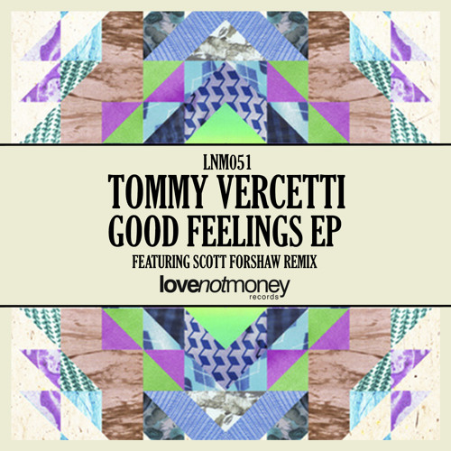 Tommy Vercetti - Good Feelings (Original Mix) - Out Now!