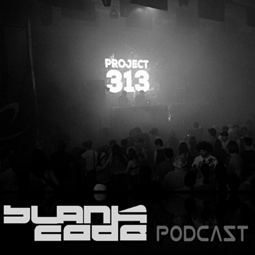 Blank Code Podcast 166 – Project 313 live @ Movement 2014