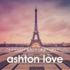 Ashton Love - Paris [FREE DOWNLOAD]