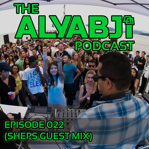 The Aly Abji Podcast - Episode 022 (SHEPS Guest Mix)