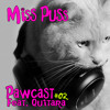 Miss Puss Pawcast #2 Feat. Quitara