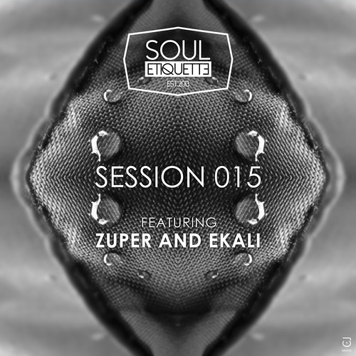 Souletiquette Radio Session 015 x EKALI & ZUPER Guest Mix