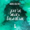 Andrea Balency You've Never Been Alone Artwork