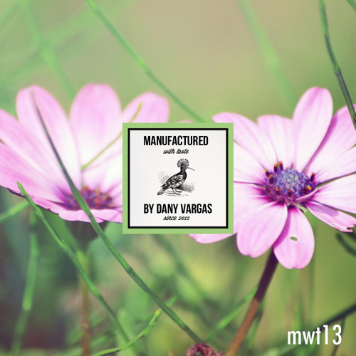MANUFACTURED WITH TASTE...BY DANY VARGAS VOL 13 -TUNNEL FM-