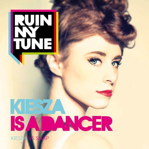 Kiesza vs Snap - Kiesza is a Dancer (RUINMYTUNE MashUp)