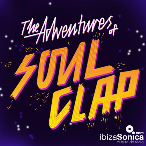 The Adventures of Soul Clap - Ibiza Sonica Radio Episode 2