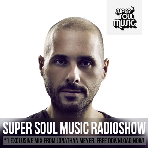 SUPER SOUL MUSIC RADIOSHOW #1 - mixed by JONATHAN MEYER