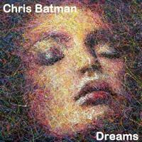 Chris Batman - Dreams