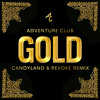 Adventure Club - Gold (Candyland & REVOKE Remix)