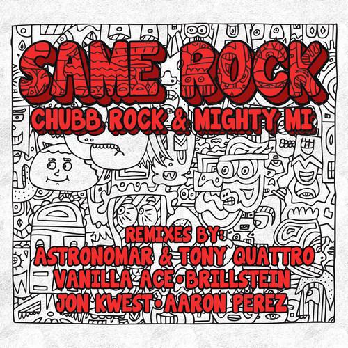 Chubb Rock & Mighty Mi - Same Rock (Astronomar & Tony Quattro)