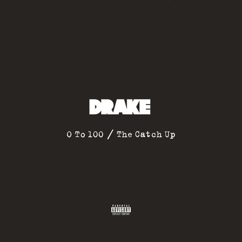 Drake ~ 0 to 100 / The Catch Up