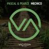 Pascal & Pearce - Mechico (Original Mix)