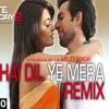 Hai Dil Ye Mera - Arijit Singh & Nadia Ali | Deejay Addy Remix mp3