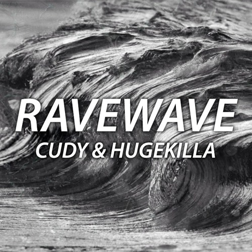 Cudy ✖ Hugekilla - Ravewave