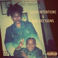 KiNG BiSHOP- Good Intentions & Bad Decisions EP