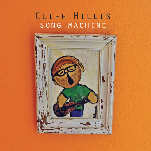 Cliff Hillis- Song Machine
