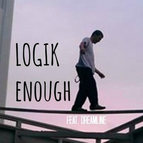 Logik Enough Feat. Dreamline