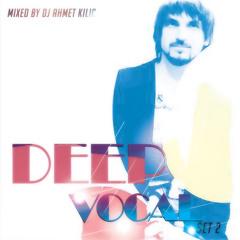 DEEP VOCAL SET 2 - AHMET KILIC