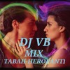 Download Tabah (Mohit Chauhan)-(Heropanti) Dj Vb at India Mp3