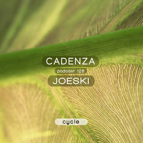 Cadenza Podcast | 126 - Joeski (Cycle)