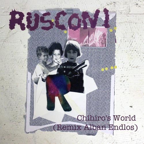 Rusconi - Chihiro's World (Alban Endlos Remix)