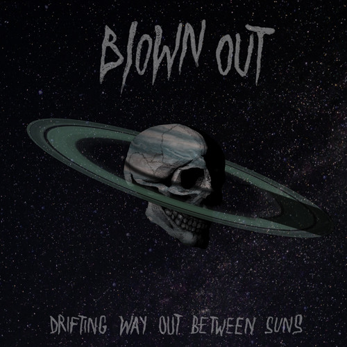 BLOWN OUT 'Drifting Way Out Between Suns' (Radio Edit)