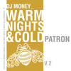 Warm Nights & Cold Patrón 2