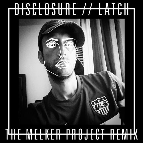 Disclosure - Latch (The Melker Project Remix)