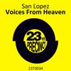 23T0034 - San Lopez - Voices From Heaven (clip)