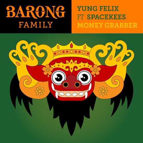 Yung Felix Ft. Spacekees - Money Grabber [Available August 25]
