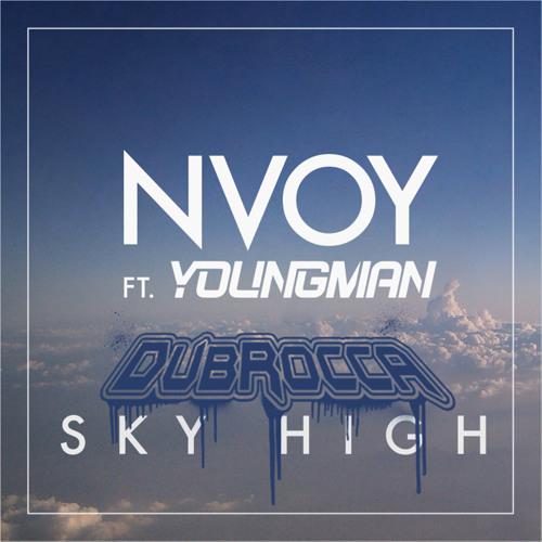 NVOY ft Youngman - Sky High [DubRocca Remix] 1xtra