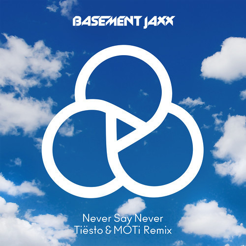 "Basement Jaxx ""Never Say Never"" (Tiësto & MOTi Remix)"