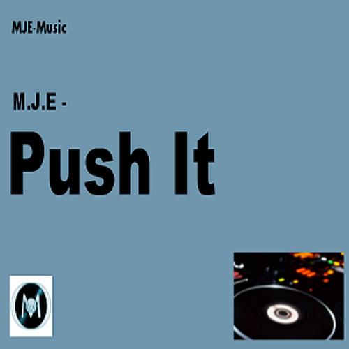 M.J.E - Push It ( Original - Version )SUPPORTED BY SUGARSTARR & CAMILO FRANCO