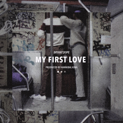 My First Love (Prod. By Hannibal King)