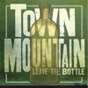 Town Mountain - Lawdog from  Leave The Bottle