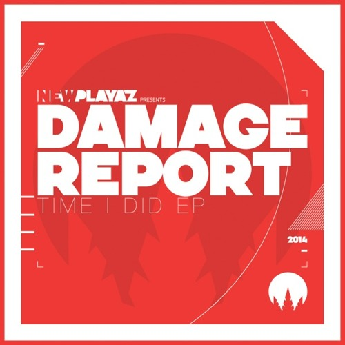 Damage Report - Time I Did EP - New Playaz