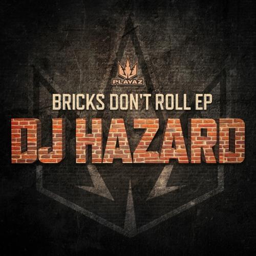DJ Hazard - Bricks Don't Roll EP - Playaz Recordings