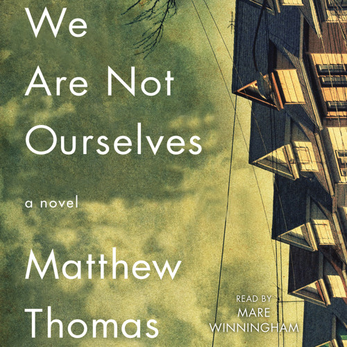 WE ARE NOT OURSELVES Audiobook Excerpt
