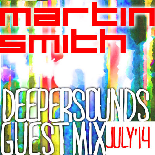 Martin Smith - DeeperSounds July14
