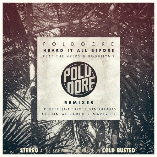 Poldoore – Heard It All Before Feat. The 49ers & Bodhilynn (Freddie Joachim Remix)