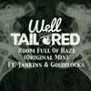 Well Tailored Ft. Jankins & Goldilocks - Room Full Of Haze (Original Mix) *Free Download*