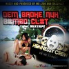 DEM BROKE NUH B#MBO CL#T MIXTAPE - MIXED AND PRODUCED BY MR LION AKA @IAMGAZZULLY) HQ