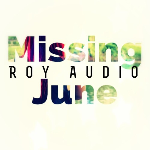 Missing June (Prod. by Roy Audio) - Roy Audio