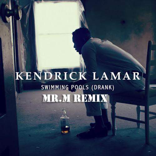 Kendrik lamar swimming pools mr m remix by mr mremix - Download kendrick lamar swimming pools ...